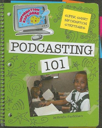 Super Smart Information Strategies: Podcasting 101 (Information Explorer) pdf epub