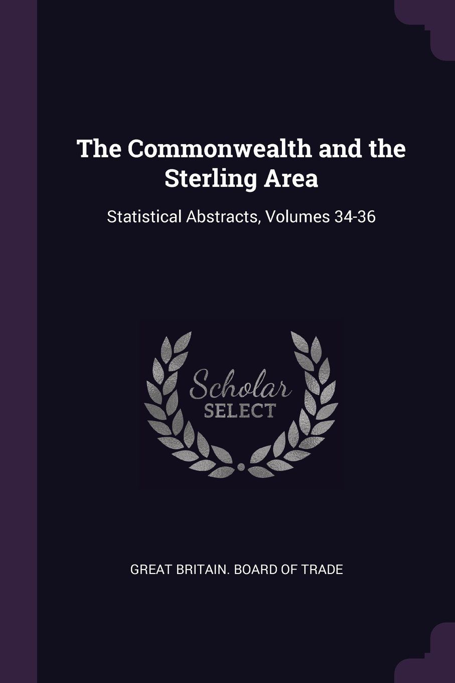 Read Online The Commonwealth and the Sterling Area: Statistical Abstracts, Volumes 34-36 PDF