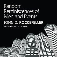 Random Reminiscences of Men and Events Audiobook by John D. Rockefeller Narrated by L. J. Ganser