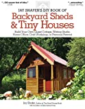 Jay Shafer's DIY Book of Backyard Sheds, Jay Shafer, 1565238168