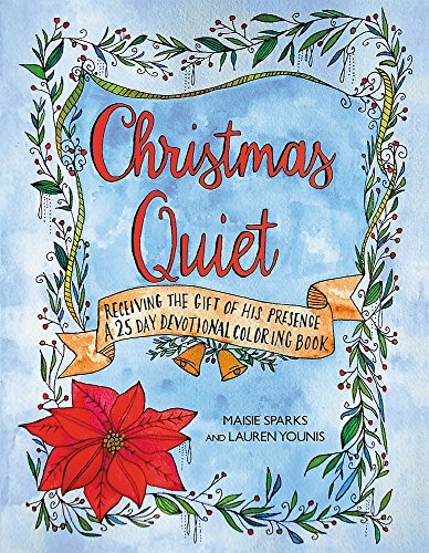 Christmas Quiet: Receiving the Gift of His Presence: A 25-Day Devotional Coloring (His Greatest Gift)