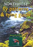 Northwest Fly Patterns and Tying Guide, Rainland Fly Casters, 1571882847
