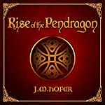 Rise of the Pendragon | J.M. Hofer