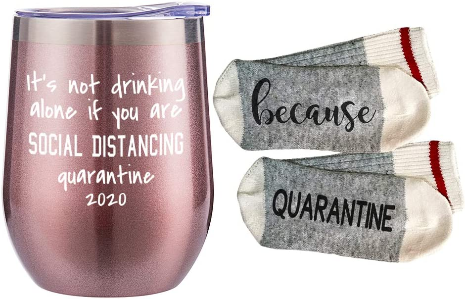 Funny Wine Tumbler-Its Not Alone if You are Social Distancing Quarantine Birthday Gifts