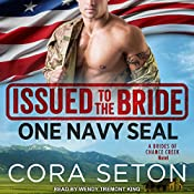 Issued to the Bride: One Navy SEAL: Brides of Chance Creek Series, Book 1 | Cora Seton