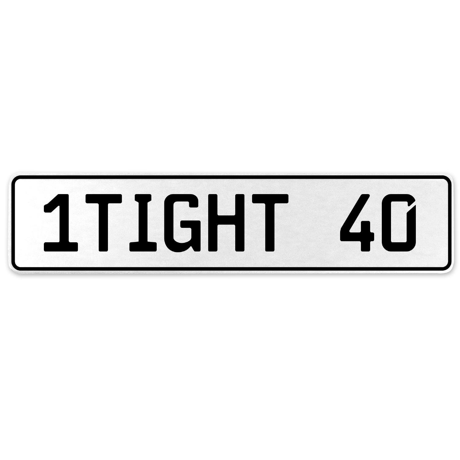 Vintage Parts 554835 1TIGHT 40 White Stamped Aluminum European License Plate