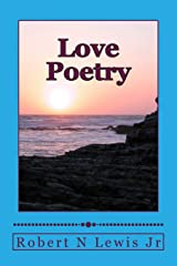 Love Poetry: A compilation of loves ups and downs