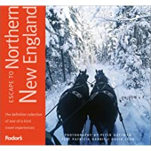 Fodor's Escape to Northern New England, 1st edition: One-of-a-kind Experiences in Maine, New Hampshire, and Vermont