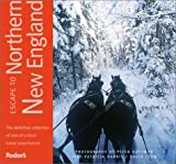 Escape to Northern New England, Fodor's Travel Publications, Inc. Staff and Peter Guttman, 1400012023