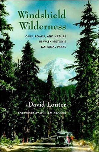 Book Windshield Wilderness: Cars, Roads, and Nature in Washington's National Parks (Weyerhaeuser Environmental Books) by David Louter (2010-02-11)