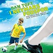 I Neymars fodspor: Drengen der søgte den perfekte dribling (De største fodboldtalenters 3)   Dan Toft