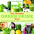 The Healthy Green Drink Diet Advice And Recipes To Energize Alkalize Lose Weight And Feel Great by Skyhorse Publishing