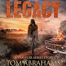 Legacy: A Post-Apocalyptic Survival Story: The Traveler, Book 6 Audiobook by Tom Abrahams Narrated by Kevin Pierce