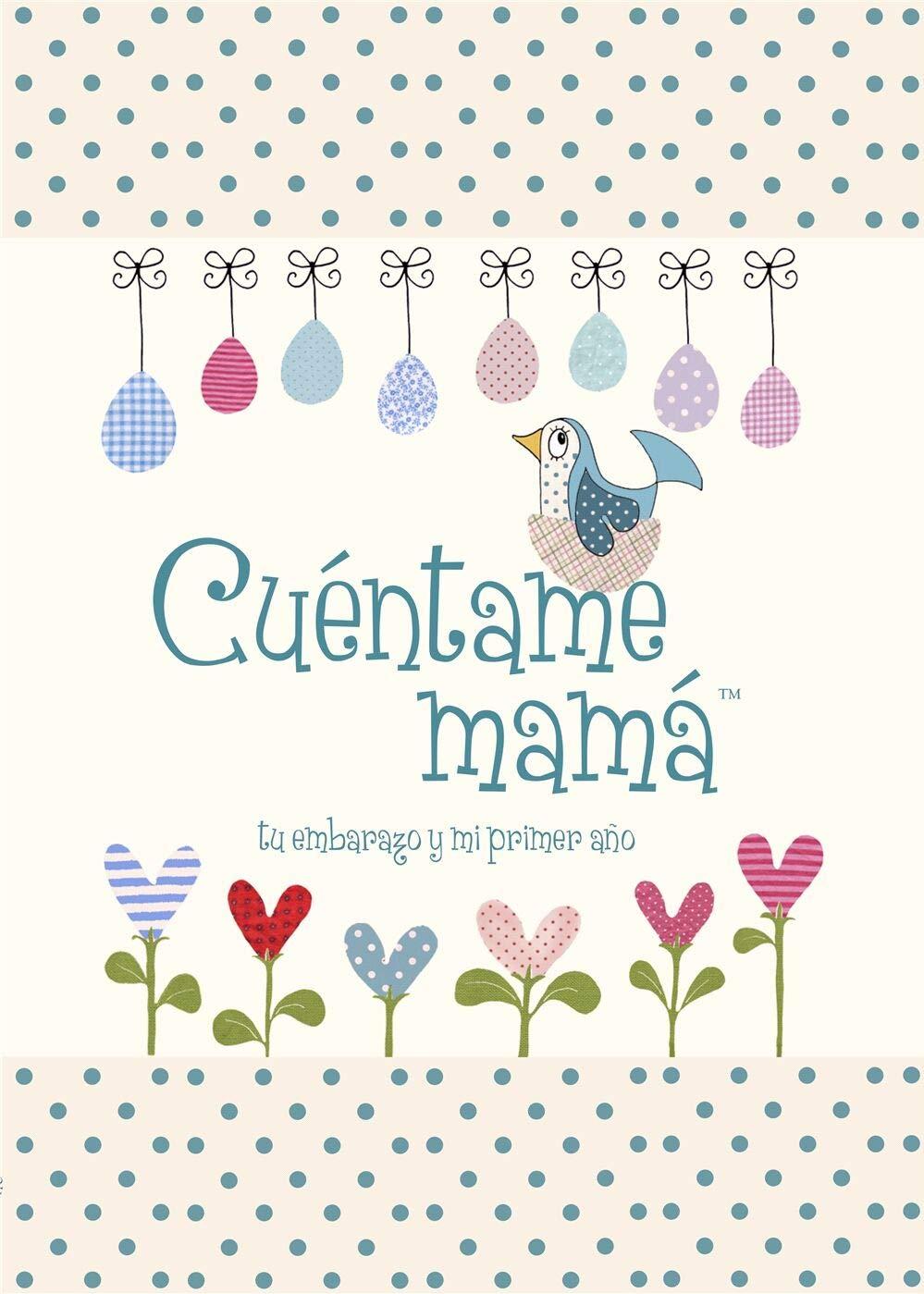 Cuentame Mama: Tu Embarazo y Mi Primer Ano (Cuentame la ...