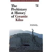 Ceramics and Civilization: The Prehistory & History of Ceramic Kilns