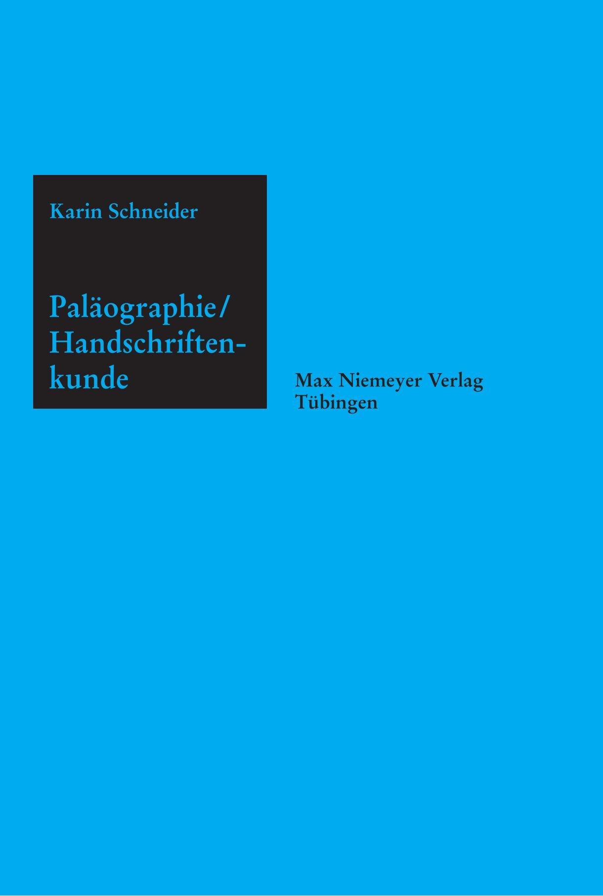 Paläographie und Handschriftenkunde für Germanisten (Sammlung kurzer Grammatiken germanischer Dialekte. B: Ergänzungsreihe, Band 8) Taschenbuch – 27. November 2009 Karin Schneider de Gruyter 3110230992 European - German