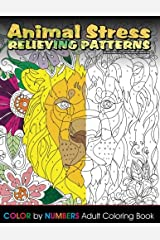 Animal Stress Relieving Patterns Color by Number Adult Coloring Book (Beautiful Adult Coloring Books) (Volume 76) Paperback