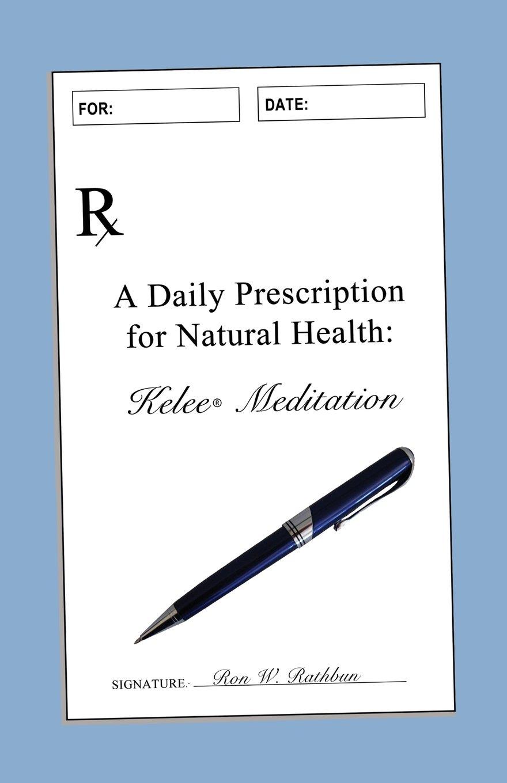 Download A Daily Prescription for Natural Health: Kelee® Meditation pdf