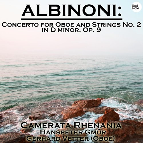 Albinoni: Concerto for Oboe and Strings No. 2 in D minor, Op. 9
