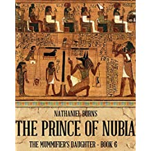 The Prince of Nubia (The Mummifier's Daughter Series Book 6)