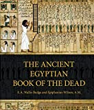 The Ancient Egyptian Book of the Dead: Prayers, Incantations, and Other Texts from the Book of the Dead