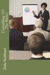 Consulting 101 - The Basics Paperback