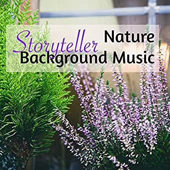 Storyteller Nature Background Music - Sweet and Calming