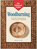 Wood Burning: 20 Great-Looking Projects to Decorate in a Weekend (The Weekend Crafter)
