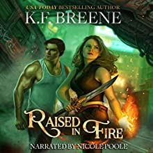 Raised in Fire: Fire and Ice Trilogy, Book 2 Audiobook by K.F. Breene Narrated by Nicole Poole