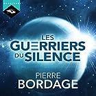 Les Guerriers du silence: Les Guerriers du silence 1 | Livre audio Auteur(s) : Pierre Bordage Narrateur(s) : Nicolas Planchais