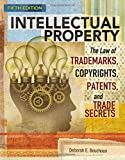 img - for Intellectual Property: The Law of Trademarks, Copyrights, Patents, and Trade Secrets book / textbook / text book