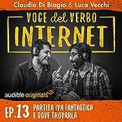 PARTITA IVA fantastica e dove trovarla (Voce del verbo Internet 13) | Claudio di Biagio, Luca Vecchi
