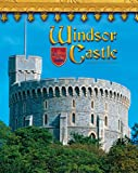 Front cover for the book Windsor Castle: England's Royal Fortress (Castles, Palaces & Tombs) by Jacqueline A. Ball