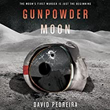 Gunpowder Moon Audiobook by David Pedreira Narrated by Jeffrey Kafer