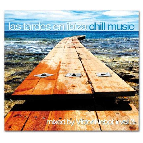 Las Tardes en Ibiza Chill Music vol. 3