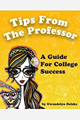 Tips From The Professor A Guide For College Success Kindle Edition
