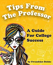 Tips From The Professor A Guide For College Success