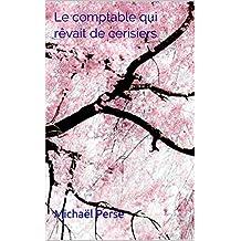 Le comptable qui rêvait de cerisiers (French Edition)
