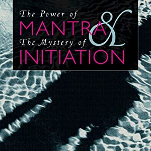 The Power of Mantra and Mystery of Initiation Audiobook