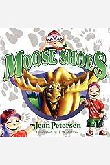 Moose Shoes by Jean Petersen (2007-10-01) Paperback