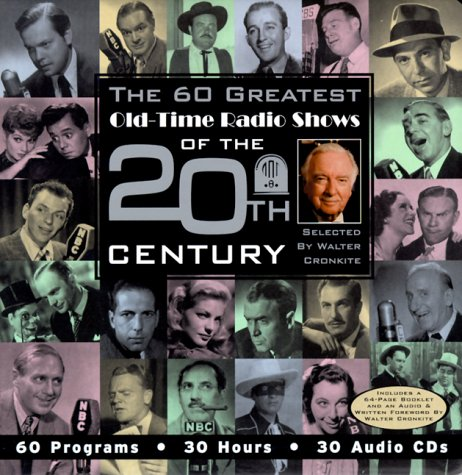 Walter Cronkite: The 60 Greatest Old-Time Radio Shows of the 20th Century by Radio Spirits