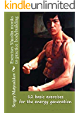 12 basic exercises for the energy generation (method of Bruce Lee) (English Edition)
