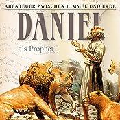 Daniel als Prophet (Abenteuer zwischen Himmel und Erde 19) | Hanno Herzler