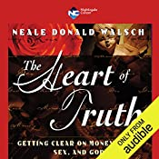 The Heart of Truth   Neale Donald Walsch