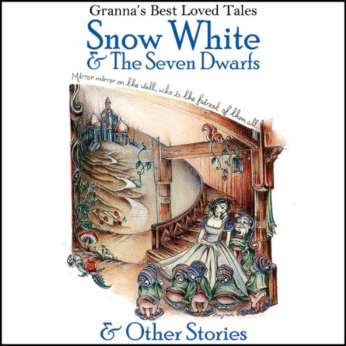 Snow White & The Seven Dwarfs: & Other Stories: Granna's Well Loved Tales