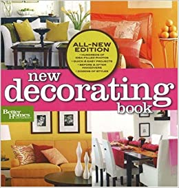 New Decorating Book Better Homes And Gardens Home Better Homes And Gardens 9780696232992 Amazon Com Books