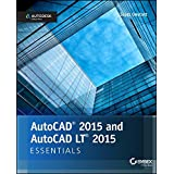 AutoCAD 2015 and AutoCAD LT 2015 Essentials: Autodesk Official Press