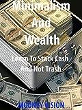 Minimalism And Wealth
