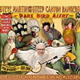 Rare Bird Alert [Deluxe Edition] by Steve Martin And The Steep Canyon Rangers (2011-03-15)