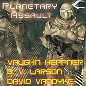 Planetary Assault | B.V. Larson, Vaughn Heppner, David VanDyke